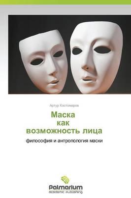 Maska Kak Vozmozhnost' Litsa (Paperback)