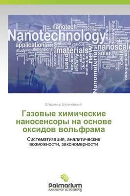 Gazovye Khimicheskie Nanosensory Na Osnove Oksidov Vol'frama (Paperback)