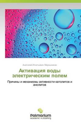 Aktivatsiya Vody Elektricheskim Polem (Paperback)