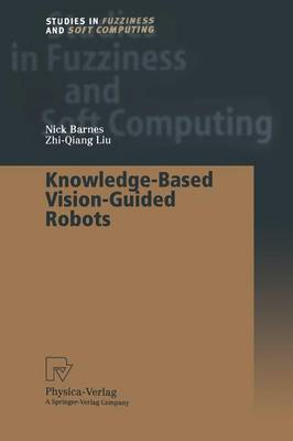 Knowledge-Based Vision-Guided Robots - Studies in Fuzziness and Soft Computing 103 (Paperback)