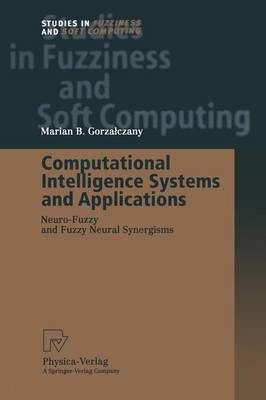 Computational Intelligence Systems and Applications: Neuro-Fuzzy and Fuzzy Neural Synergisms - Studies in Fuzziness and Soft Computing 86 (Paperback)