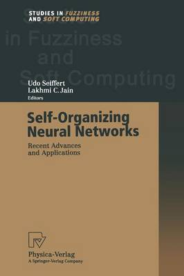 Self-Organizing Neural Networks: Recent Advances and Applications - Studies in Fuzziness and Soft Computing 78 (Paperback)