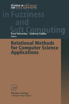 Relational Methods for Computer Science Applications - Studies in Fuzziness and Soft Computing 65 (Paperback)