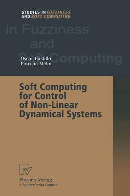 Soft Computing for Control of Non-Linear Dynamical Systems - Studies in Fuzziness and Soft Computing 63 (Paperback)