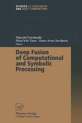 Deep Fusion of Computational and Symbolic Processing - Studies in Fuzziness and Soft Computing 59 (Paperback)