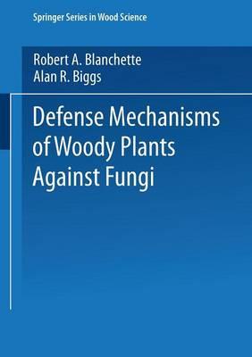 Defense Mechanisms of Woody Plants Against Fungi - Springer Series in Wood Science (Paperback)