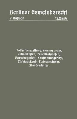 Polizeiverwaltung, Abteilung I-IV, Polizeikosten, Feuerl schwesen, Gewerbegericht, Kaufmannsgericht, Stadtausschu , Schiedsm nner, Standes mter (Paperback)