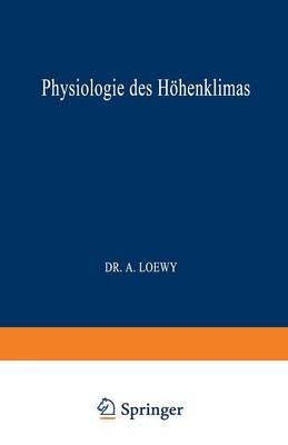 Physiologie Des H henklimas - Monographien Aus Dem Gesamtgebiet der Physiologie der Pflanz 26 (Paperback)