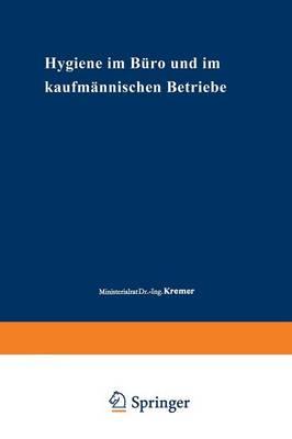Hygiene Im B ro Und Im Kaufm nnischen Betriebe - Beihefte Zum Zentralblatt Fur Gewerbehygiene Und Unfallverhu 20 (Paperback)