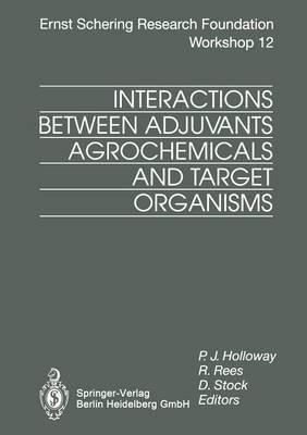 Interactions Between Adjuvants, Agrochemicals and Target Organisms - Ernst Schering Foundation Symposium Proceedings 12 (Paperback)