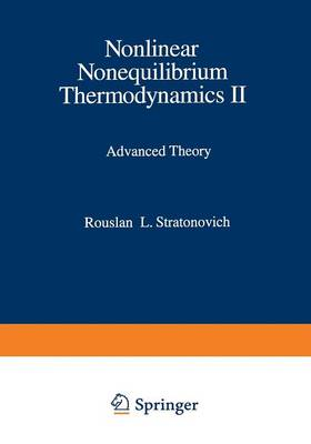 Nonlinear Nonequilibrium Thermodynamics II: Advanced Theory - Springer Series in Synergetics 59 (Paperback)