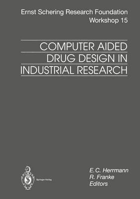 Computer Aided Drug Design in Industrial Research - Ernst Schering Foundation Symposium Proceedings 15 (Paperback)