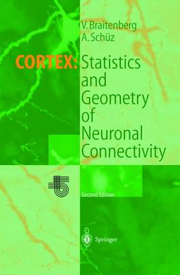 Cortex: Statistics and Geometry of Neuronal Connectivity (Paperback)