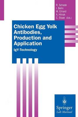 Chicken Egg Yolk Antibodies, Production and Application: IgY-Technology - Springer Lab Manuals (Paperback)