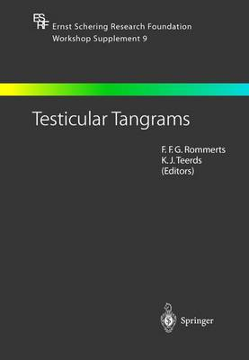 Testicular Tangrams: 12th European Workshop on Molecular and Cellular Endocrinology of the Testis - Ernst Schering Foundation Symposium Proceedings 9 (Paperback)
