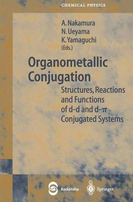 Organometallic Conjugation: Structures, Reactions and Functions of D-D and D-PI Conjugated Systems - Springer Series in Chemical Physics 73 (Paperback)