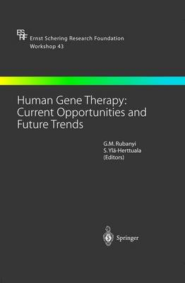 Human Gene Therapy: Current Opportunities and Future Trends - Ernst Schering Foundation Symposium Proceedings 43 (Paperback)