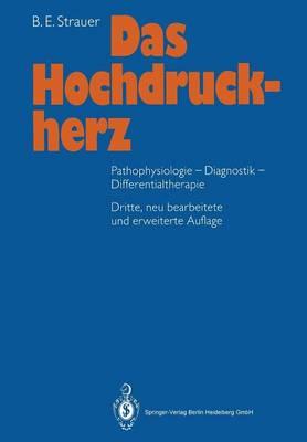 Das Hochdruckherz: Pathophysiologie-Diagnostik-Differentialtherapie (Paperback)