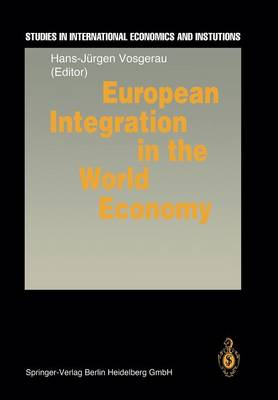 European Integration in the World Economy - Studies in International Economics and Institutions (Paperback)