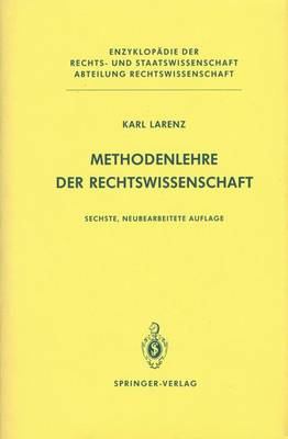 Methodenlehre Der Rechtswissenschaft - Enzyklopadie Der Rechts- und Staatswissenschaft (Paperback)