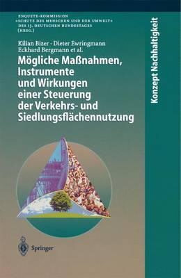 M�gliche Ma�nahmen, Instrumente Und Wirkungen Einer Steuerung Der Verkehrs- Und Siedlungsfl�chennutzung - Konzept Nachhaltigkeit (Paperback)