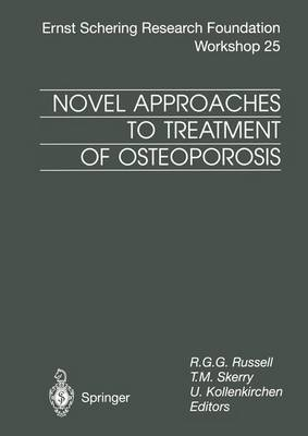 Novel Approaches to Treatment of Osteoporosis - Ernst Schering Foundation Symposium Proceedings 25 (Paperback)