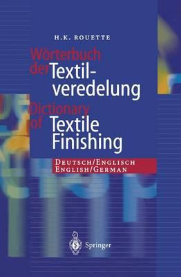 Worterbuch der Textilveredelung / Dictionary of Textile Finishing: Deutsch/Englisch, English/German (Paperback)