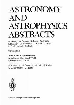 Author and Subject Indexes: to Volumes 11-14 and 17-22 Literature 1974-1978 - Astronomy and Astrophysics Abstracts 23/24 (Paperback)