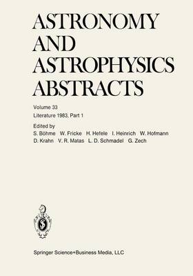 Literature 1983, Part 1 - Astronomy and Astrophysics Abstracts 33 (Paperback)