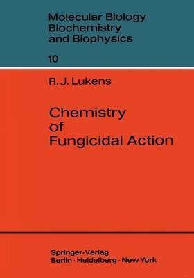 Chemistry of Fungicidal Action - Molecular Biology, Biochemistry and Biophysics   Molekularbiologie, Biochemie und Biophysik 10 (Paperback)
