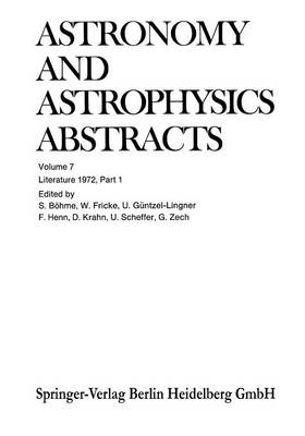 Literature 1972, Part 1 - Astronomy and Astrophysics Abstracts 7 (Paperback)