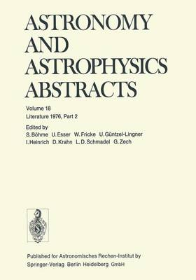 Literature 1976, Part 2 - Astronomy and Astrophysics Abstracts 18 (Paperback)