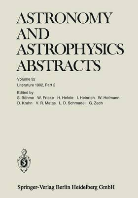 Literature 1982, Part 2 - Astronomy and Astrophysics Abstracts 32 (Paperback)