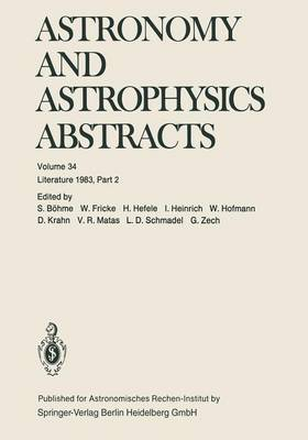 Astronomy and Astrophysics Abstracts: Literature 1983, Part 2 - Astronomy and Astrophysics Abstracts 34 (Paperback)
