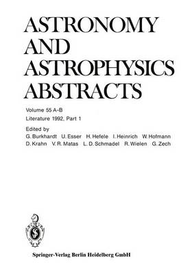 Literature 1992, Part 1: Volumes A and B - Astronomy and Astrophysics Abstracts 55 (Paperback)