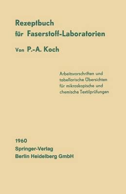 Rezeptbuch F r Faserstoff-Laboratorien: Mikroskopische Und Chemische Textiluntersuchungen (Paperback)