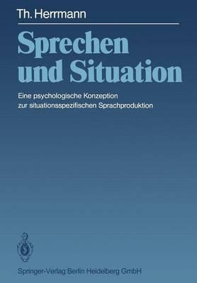 Sprechen Und Situation: Eine Psychologische Konzeption Zur Situationsspezifischen Sprachproduktion (Paperback)