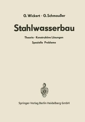 Stahlwasserbau: Theorie - Konstruktive L sungen Spezielle Probleme (Paperback)
