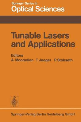 Tunable Lasers and Applications: Proceedings of the Loen Conference, Norway, 1976 - Springer Series in Optical Sciences 3 (Paperback)