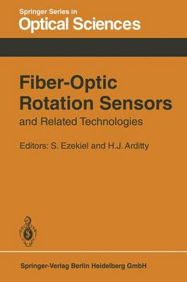 Fiber-Optic Rotation Sensors and Related Technologies: Proceedings of the First International Conference MIT, Cambridge, Mass., USA, November 9-11, 1981 - Springer Series in Optical Sciences 32 (Paperback)