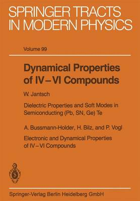 Dynamical Properties of IV-VI Compounds - Springer Tracts in Modern Physics 99 (Paperback)