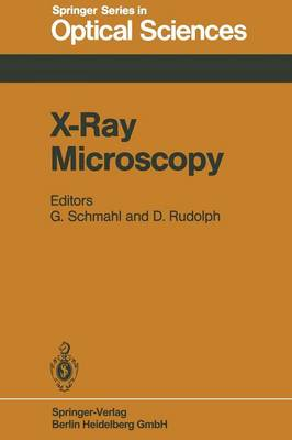 X-Ray Microscopy: Proceedings of the International Symposium, Goettingen, Fed. Rep. of Germany, September 14-16, 1983 - Springer Series in Optical Sciences 43 (Paperback)