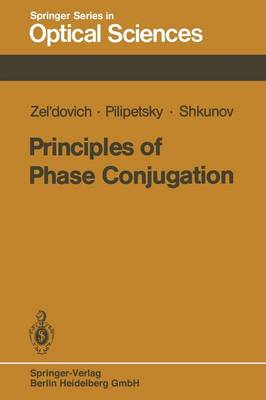 Principles of Phase Conjugation - Springer Series in Optical Sciences 42 (Paperback)