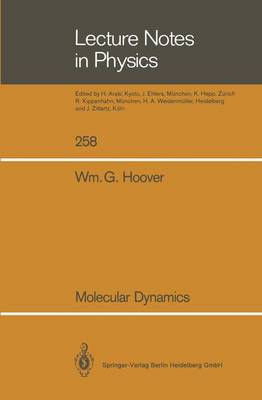 Molecular Dynamics - Lecture Notes in Physics 258 (Paperback)