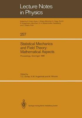 Statistical Mechanics and Field Theory: Mathematical Aspects: Proceedings of the International Conference on the Mathematical Aspects of Statistical Mechanics and Field Theory, Held in Groningen, The Netherlands, August 26-30, 1985 - Lecture Notes in Physics 257 (Paperback)