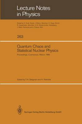Quantum Chaos and Statistical Nuclear Physics: Proceedings of the 2nd International Conference on Quantum Chaos and the 4th International Colloquium on Statistical Nuclear Physics, Held at Cuernavaca, Mexico, January 6-10, 1986 - Lecture Notes in Physics 263 (Paperback)