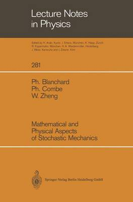 Mathematical and Physical Aspects of Stochastic Mechanics - Lecture Notes in Physics 281 (Paperback)
