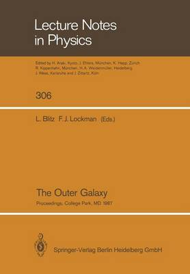 The Outer Galaxy: Proceedings of a Symposium Held in Honor of Frank J.Kerr at the University of Maryland, College Park, May 28-29, 1987 - Lecture Notes in Physics 306 (Paperback)