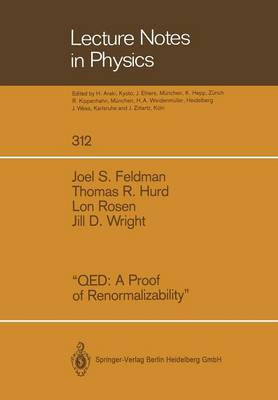 """""""QED A Proof of Renormalizability"""" - Lecture Notes in Physics 312 (Paperback)"""