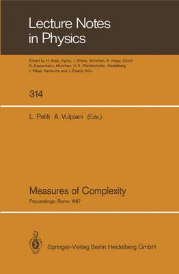 Measures of Complexity: Proceedings of the Conference, Held in Rome September 30-October 2, 1987 - Lecture Notes in Physics 314 (Paperback)